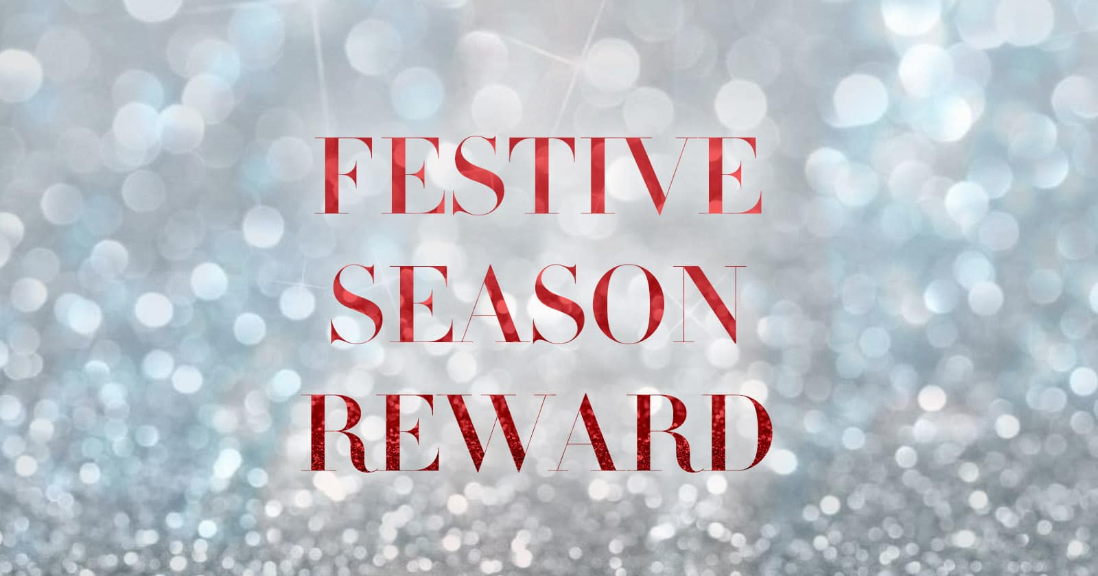Festive Season Reward 2